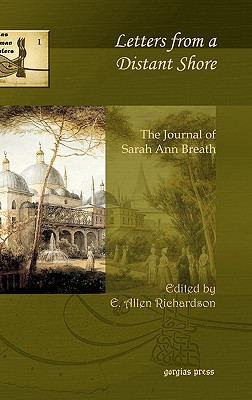 Letters from a Distant Shore: The Journal of Sarah Ann Breath - Richardson, E.Allen