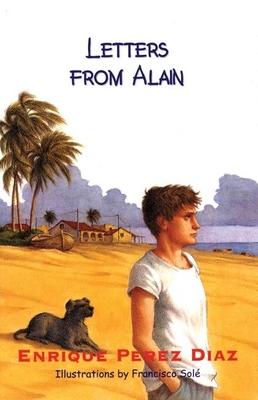 Letters from Alain - Diaz, Enrique Perez