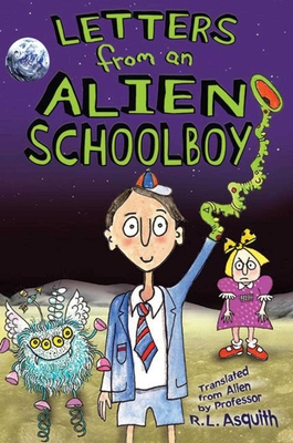 Letters from an Alien Schoolboy - Asquith, Ros