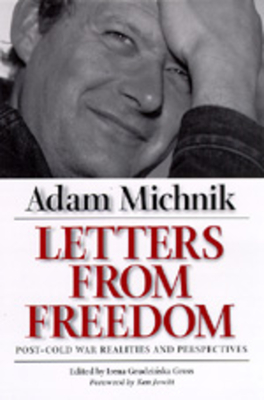 Letters from Freedom, Volume 10: Post-Cold War Realities and Perspectives - Michnik, Adam, and Gross, Irena Grudzinska (Editor), and Cave, Jane (Translated by)