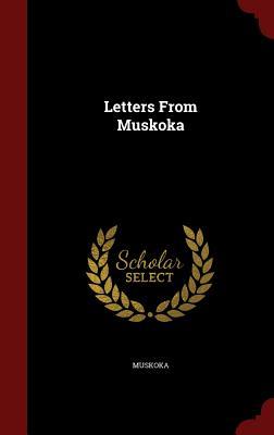 Letters from Muskoka - Muskoka