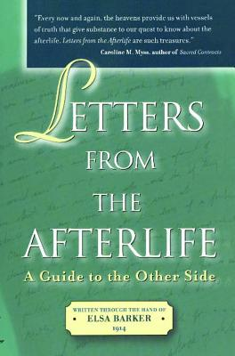 Letters from the Afterlife: A Guide to the Other Side - Barker, Elsa