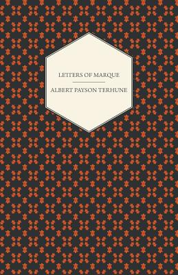 Letters of Marque - Terhune, Albert Payson