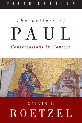 Letters of Paul: Conversations in Context - Roetzel, Calvin J