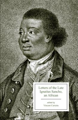 Letters of the Late Ignatius Sancho, an African - Carretta, Vincent (Editor)