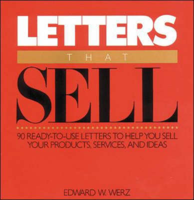 Letters That Sell - Werz, Edward W