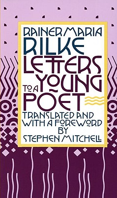 Letters to a Young Poet - Rilke, Rainer Maria, and Rilke, Ranier Maria, and Mitchell, Stephen (Translated by)