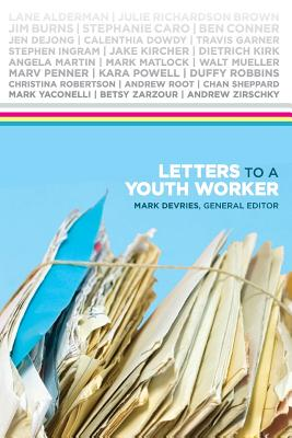 Letters to a Youth Worker - DeVries, Mark