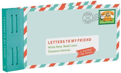 Letters to My Friend: Write Now. Read Later. Treasure Forever. (Gifts for Friends, Thankful Gifts for Friends, Friendship Gifts) - Redmond, Lea