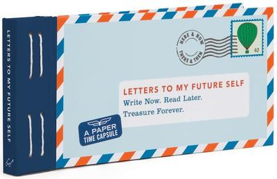 Letters to My Future Self: Write Now. Read Later. Treasure Forever. - Redmond, Lea