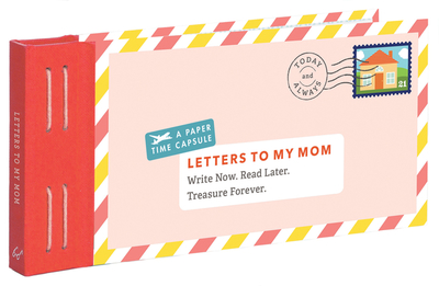 Letters to My Mom: Write Now. Read Later. Treasure Forever. - Redmond, Lea