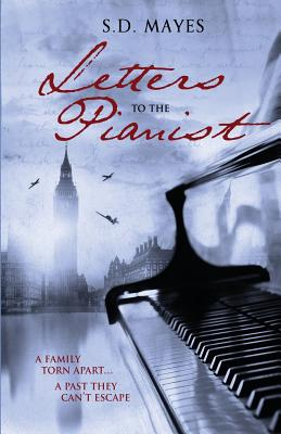 Letters to the Pianist - Mayes, S D