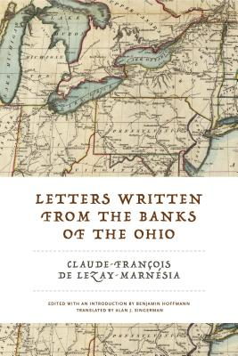 Letters Written from the Banks of the Ohio - De Lezay-Marnesia, Claude-Francois