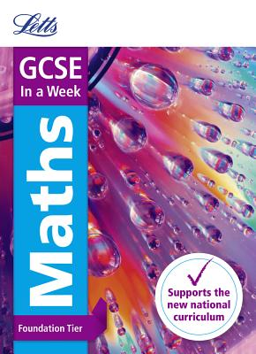 Letts Gcse in a Week - New 2015 Curriculum - Gcse Maths Foundation: In a Week - Collins UK