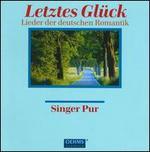 Letztes Glück: Lieder der Deutschen Romantik