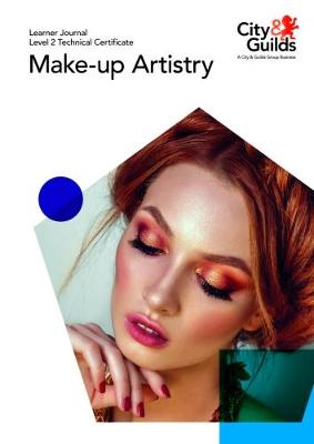 Level 2 Technical Certificate in Make-Up Artistry: Learner Journal -