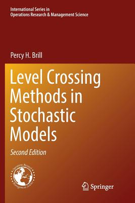 Level Crossing Methods in Stochastic Models - Brill, Percy H