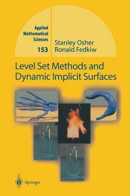 Level Set Methods and Dynamic Implicit Surfaces - Osher, Stanley