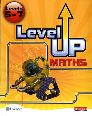 Level Up Maths: Pupil Book (Level 5-7) - Pledger, Keith