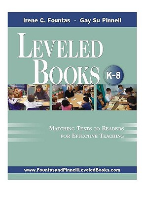 Leveled Books K-8: Matching Texts to Readers for Effective Teaching - Fountas, Irene, and Pinnell, Gay Su