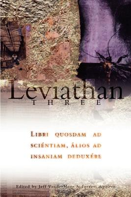 Leviathan Volume 3 - Aguirre, Forrest (Editor), and VanderMeer, Jeff (Editor)