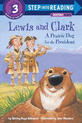 Lewis and Clark: A Prairie Dog for the President - Redmond, Shirley-Raye, and Redmond, S