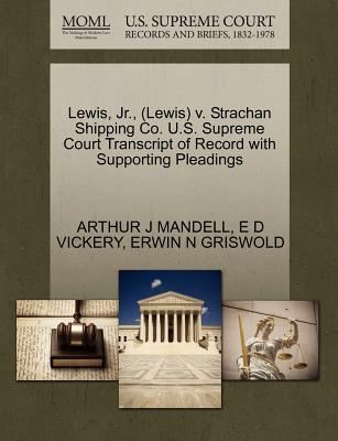 Lewis, JR., (Lewis) V. Strachan Shipping Co. U.S. Supreme Court Transcript of Record with Supporting Pleadings - Mandell, Arthur J, and Vickery, E D, and Griswold, Erwin N