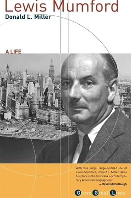 Lewis Mumford: A Life - Miller, Donald L