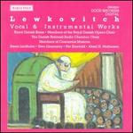 Lewkovitch: Vocal & Instrumental Works