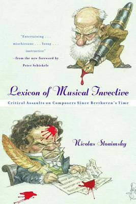 Lexicon of Musical Invective: Critical Assaults on Composers Since Beethoven's Time - Slonimsky, Nicolas