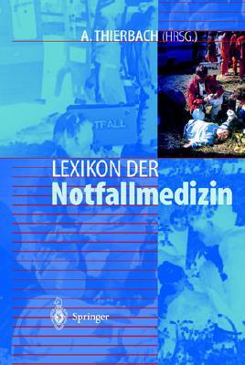 Lexikon Der Notfallmedizin - Thierbach, A (Editor)