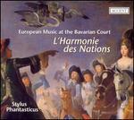 L'Harmonie des nations: European Music at the Bavarian Court