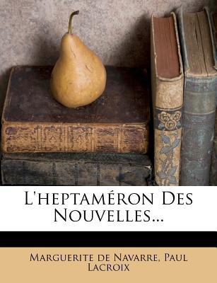 L'Heptameron Des Nouvelles... - Navarre, Marguerite de, and LaCroix, Paul
