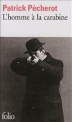 L'Homme a LA Carabine - Pecherot, Patrick