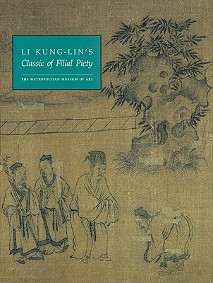 "Li Kung-Lin's ""Classic of Filial Piety"" - Barnhart, Richard M, and Harrist, Robert E, Prof., Jr., and Chu, Huiliang J"