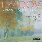 Liadov: A Piano Anthology