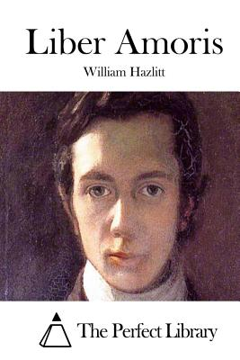 Liber Amoris - Hazlitt, William