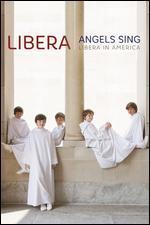 Libera: Angels Sing - Libera in America