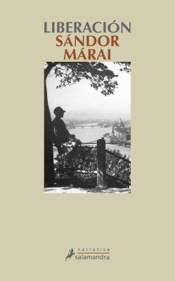 Liberacion - Marai, Sandor