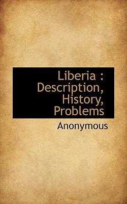 Liberia: Description, History, Problems - Anonymous