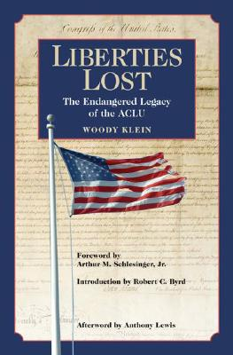 Liberties Lost: The Endangered Legacy of the ACLU - Klein, Woody, Senator