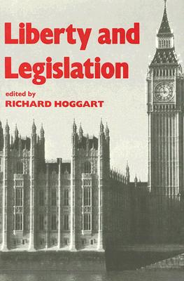 Liberty and Legislation - Hoggart, Richard