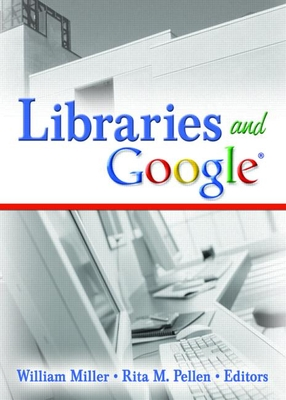 Libraries and Google - Miller, William