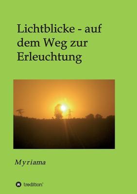 Lichtblicke - Auf Dem Weg Zur Erleuchtung - Myriama, -