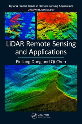 LiDAR Remote Sensing and Applications - Dong, Pinliang, and Chen, Qi
