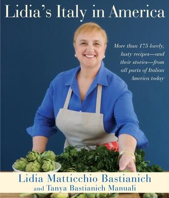 Lidia's Italy in America - Bastianich, Lidia Matticchio, and Bastianich Manuali, Tanya