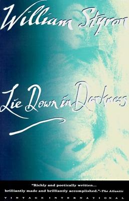 Lie Down in Darkness - Styron, William