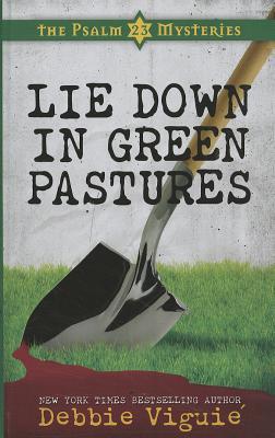 Lie Down in Green Pastures - Viguie, Debbie