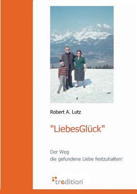 Liebesgluck - Lutz, Robert a