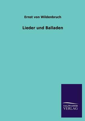 Lieder Und Balladen - Wildenbruch, Ernst Von